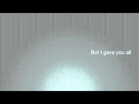 I gave you all - Mumford and Sons (Lyrics on screen)