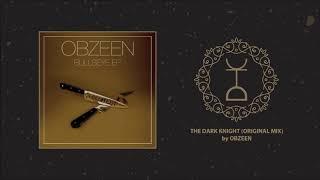 Obzeen - The Dark Knight (Original Mix)