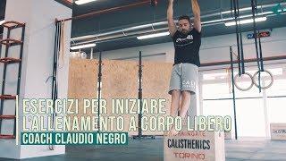 Esercizi per iniziare l'allenamento a corpo libero - Coach Claudio Negro