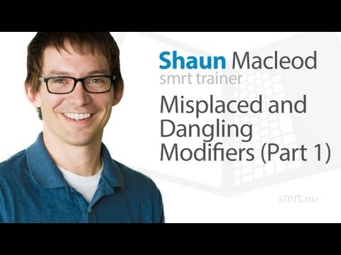 Misplaced and Dangling Modifiers (Part 1)