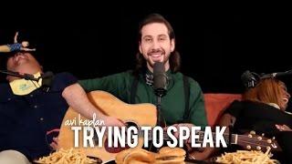 Avi Kaplan Trying to Speak