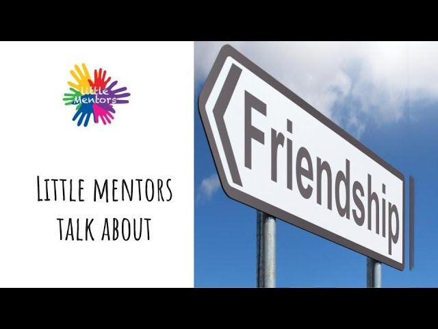 Little Mentors Talking About The Importance of Friendship