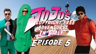 JoJos Copyright Free Adventures In Italy - Episode 5
