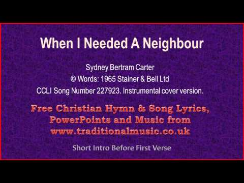When I Needed A Neighbour - Hymn Lyrics & Music