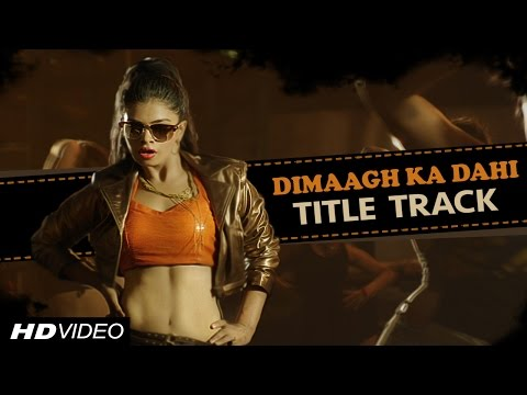 Hogaya dimaagh ka dahi 2015 = All HD Video Songs
