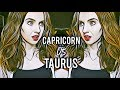 CAPRICORN VS TAURUS | Love & Anger Compatibility | Hannah's Elsewhere