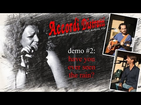 Accordi Distratti - Have you ever seen the rain? (cover)