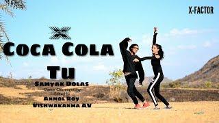 Coca Cola Tu | Tonny kakkar | Samyak Dolas Dance Choreography | X-Factor Dance Studio |