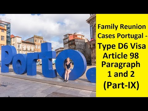 Family Reunion Cases Portugal - Type D6 Visa - Article 98 Paragraph 1 and 2 – Portugal Settlement