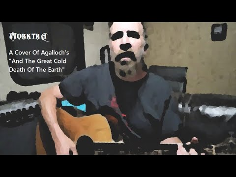"Cover of Agalloch's ""And The Great Cold Death Of The Earth"" for Cryptalent on steemit.com"