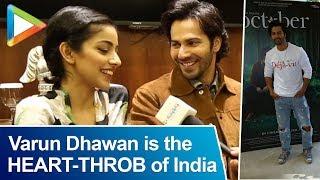 Varun Dhawan is the HEARTTHROB of India