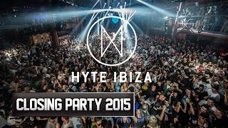 Hyte Closing Party @ Amnesia Ibiza 2015