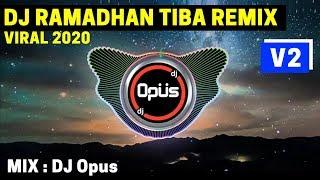 Download DJ RAMADHAN TIBA REMIX FULL BASS TERBARU 2020