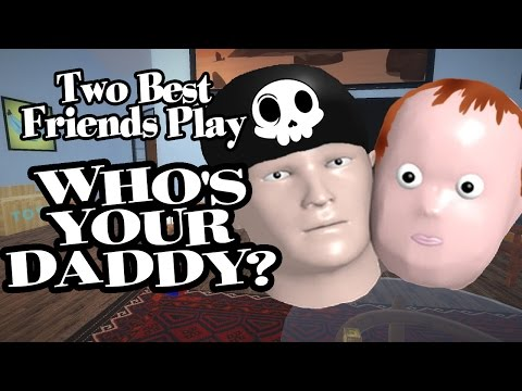 Two Best Friends Play Who's Your Daddy?