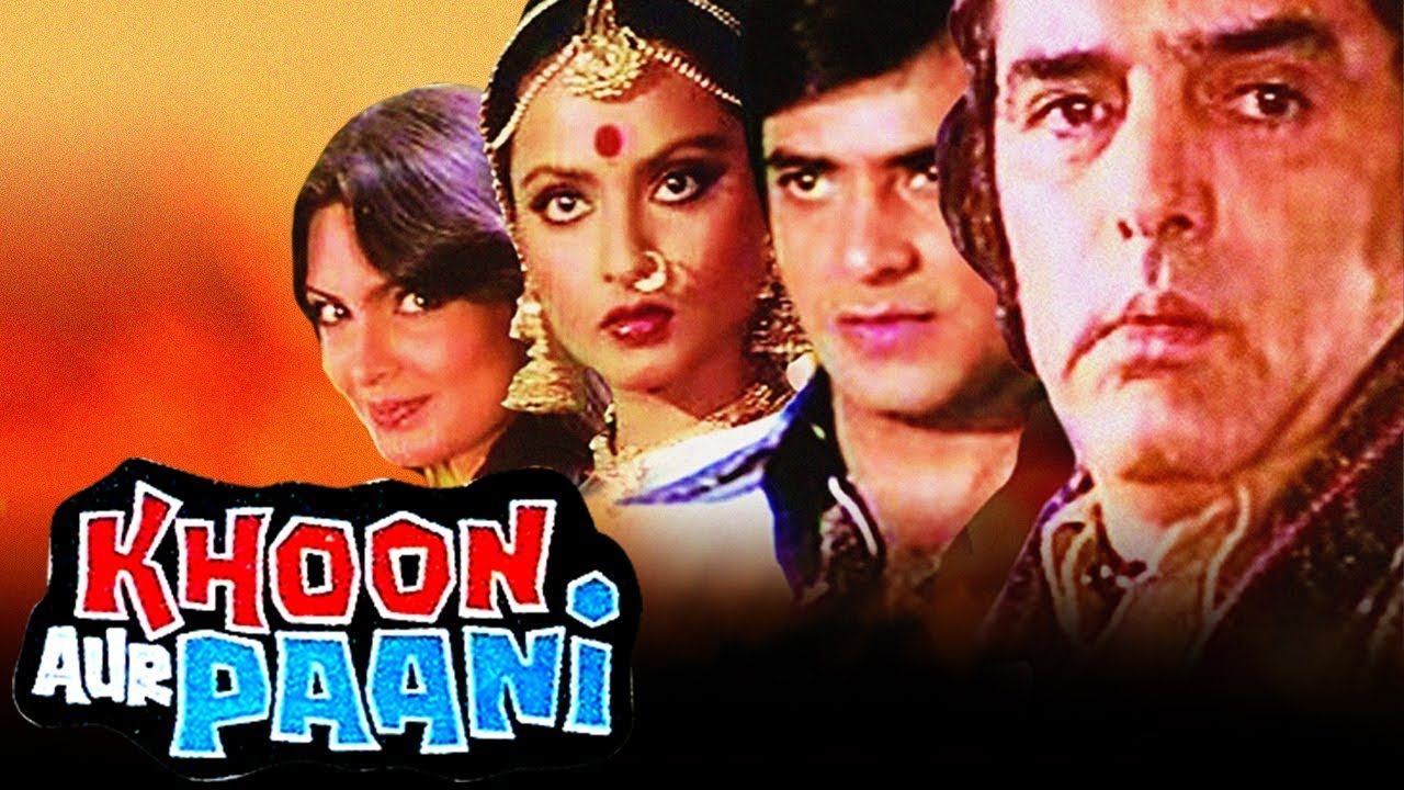 Download Khoon Aur Paani (1981) Full Hindi Movie   Feroz Khan, Jeetendra, Rekha, Parveen Babi, Rajesh Khanna