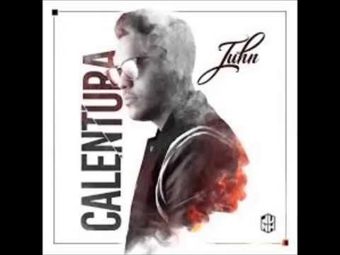 Juhn El All Star - Calentura (LETRA)