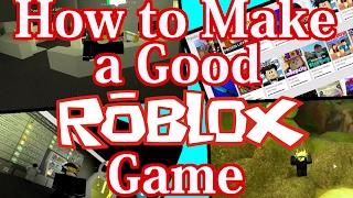 Wie man ein gutes ROBLOX Spiel 2018 macht