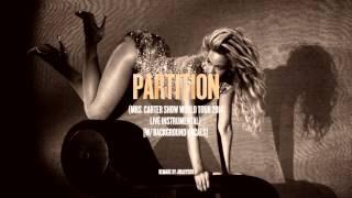 Beyoncé - Partition (Mrs Carter Show World Tour Live Instrumental Remake)
