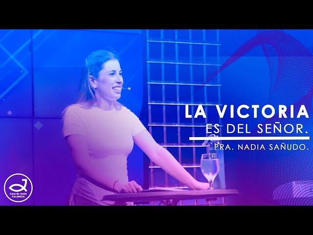 La victoria es del Señor | Pra. Nadia Sañudo