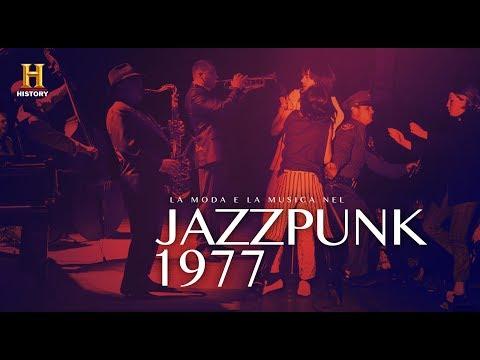 JAZZ PUNK 1977 - LA MODA E LA MUSICA - HISTORY CHANNEL 2017