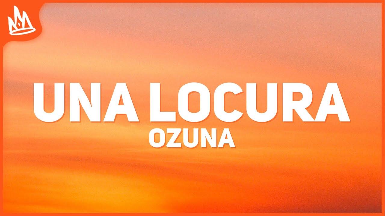 Ozuna - Una Locura (Letra) ft. J Balvin & Chencho Corleone