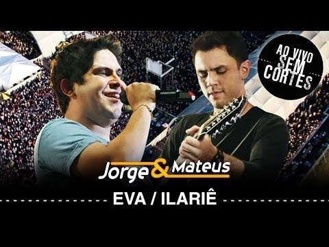 Jorge e Mateus - Eva/ Ilariê/ Tindolelê - [DVD Ao Vivo Sem Cortes] - (Clipe Oficial)