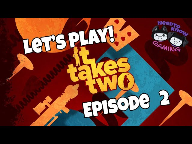 Let's Play! It Takes Two | Episode 2: This Marriage SUCKS!