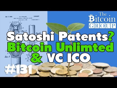 The Bitcoin Group #131 - Satoshi Patents, Bitcoin All Time High, Bitcoin Unlimited and VC ICO