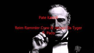 Pate Kartell - Reim Rammler Crew & Jamayl Da Tyger ft. Paco