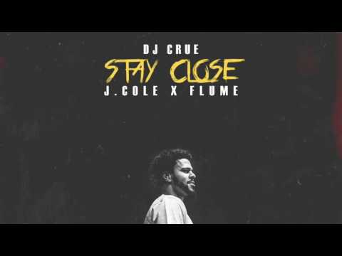 J. Cole - Stay Close (with Flume) [DJ Crue Mashup]