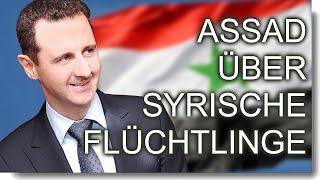 Assad spricht über syrische Flüchtlinge und die westliche Außenpolitik und die Hintergründe