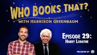 Who Books That? w/ Harrison Greenbaum, Ep. 29: HARRY LORAYNE (w/ GEORGE SCHINDLER and more)