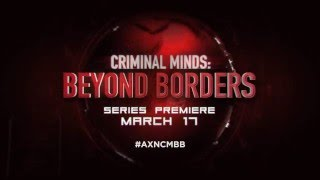 Criminal Minds: Beyond Borders on March 17!