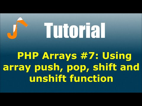 PHP Arrays #7: Using Array Push, Pop, Shift And Unshift Function