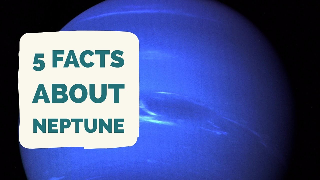Facts About Neptune 5 Facts About The Planet Neptune Youtube