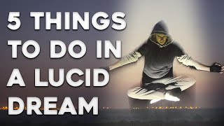 5 Things To Do In A Lucid Dream