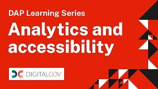 DAP Learning Series: Analytics and Accessibility