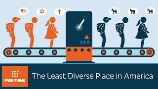 The Least Diverse Place in America