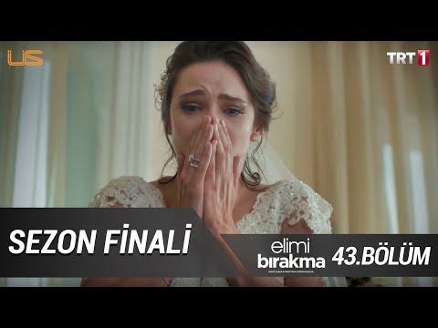 Beklenmedik Son - Elimi Bırakma 43. Bölüm (Sezon Finali)