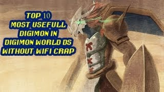 Top Ten Usefull Digimon In Digimon World DS Without Wifi Crap