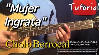 Mujer Ingrata - Cholo Berrocal Tutorial/Cover Guitarra
