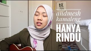 [2.59 MB] Hanya rindu - andmesh kamaleng (cover)