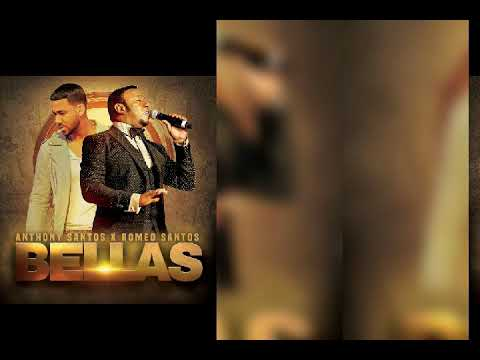 Anthony Santos Ft Romeo Santos....BELLAS..