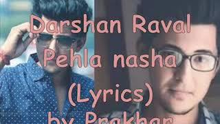 Darshan Raval - pehla nasha (Lyrics)