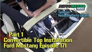 Part 1 Convertible Top Installation Classic Car Ford Mustang Episode 171 Autorestomod