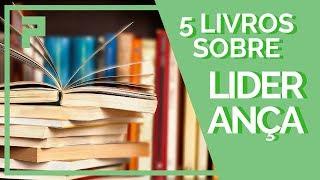 Livros sobre Liderança: Confira 5 leituras para aprofundar seus conhecimentos