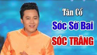 Tân Cổ: Sóc Sờ Bai Sóc Trăng - Hoàng Việt Trang | MV HD