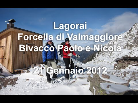 Lagorai - Forcella Di Valmaggiore E Bivacco Paolo E Nicola - 21 Gennaio 2012 -Ciaspole