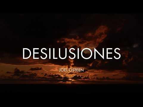 Cómo Vencer las Desilusiones - Por Joel Osteen