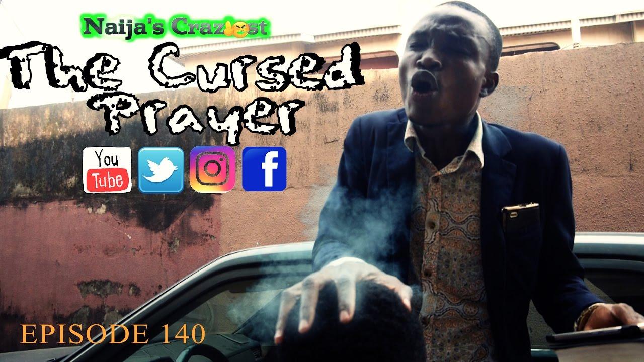 Download The Cursed Prayer (Naija's Craziest Comedy Episode 140)